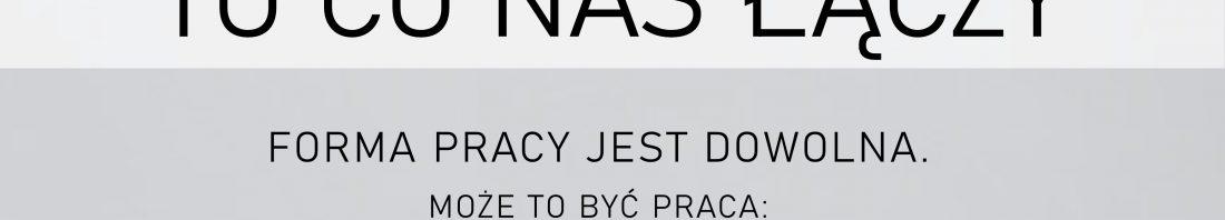 PLAKAT konkursowy - CO NAS ŁĄCZY edit